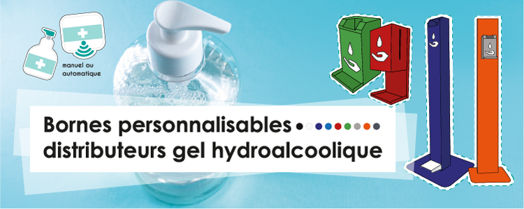 Bornes hygiène GHA personnalisables - distributeurs de Gel HydroAlcoolique -